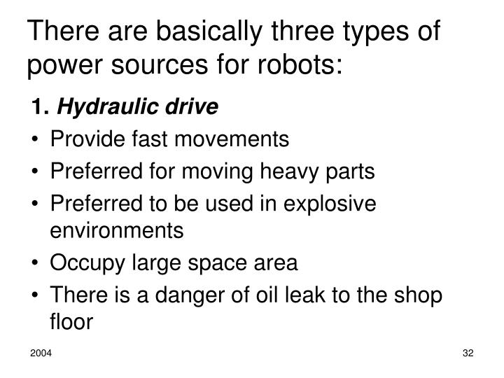 There are basically three types of power sources for robots: