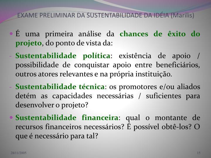 EXAME PRELIMINAR DA SUSTENTABILIDADE DA IDÉIA (Marilis)