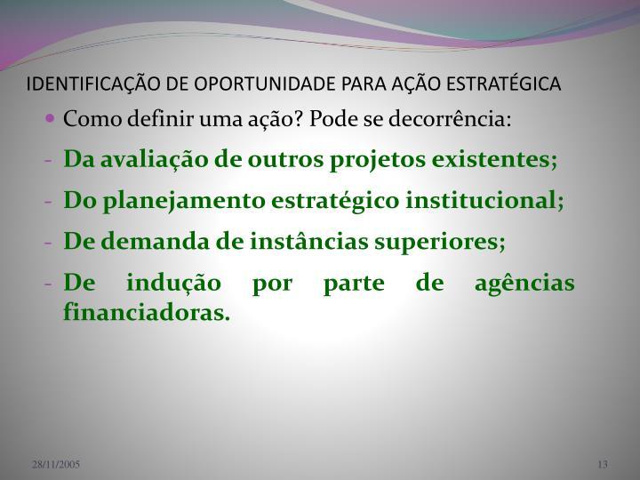 IDENTIFICAÇÃO DE OPORTUNIDADE PARA AÇÃO ESTRATÉGICA