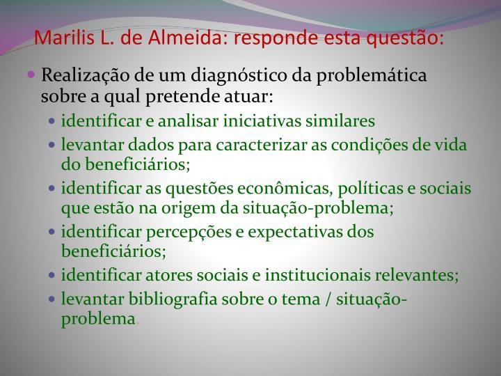 Marilis L. de Almeida: responde esta questão: