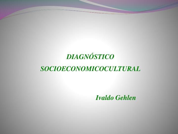 DIAGNÓSTICO  SOCIOECONOMICOCULTURAL