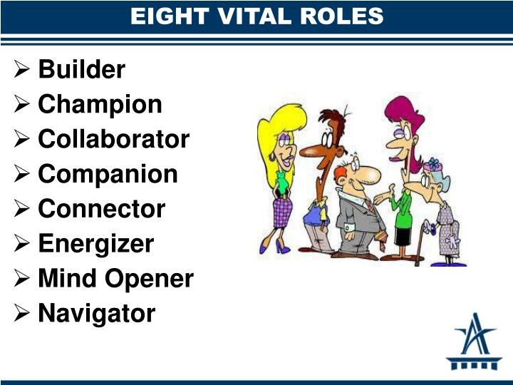 EIGHT VITAL ROLES