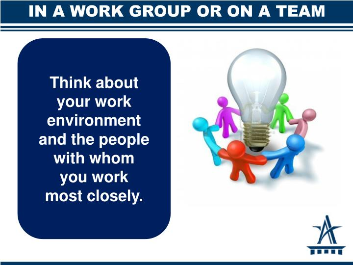 In a work group or on a team