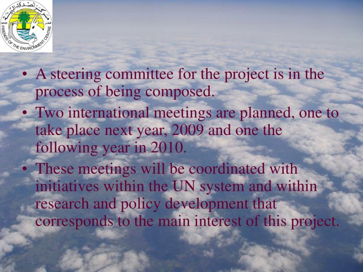 A steering committee for the project is in the process of being composed.
