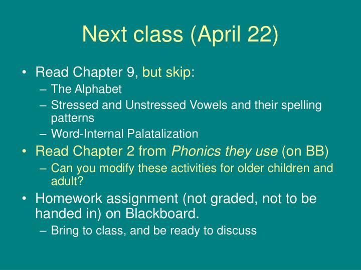 Next class (April 22)