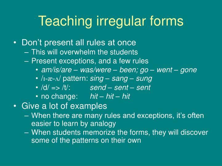 Teaching irregular forms