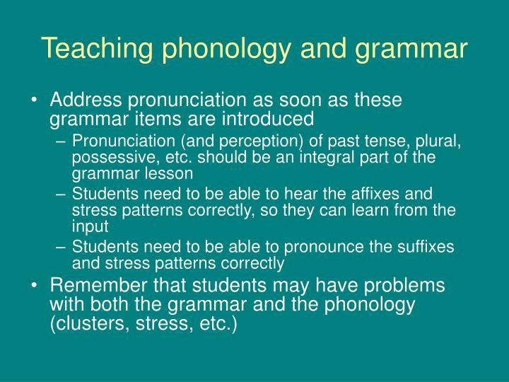Teaching phonology and grammar