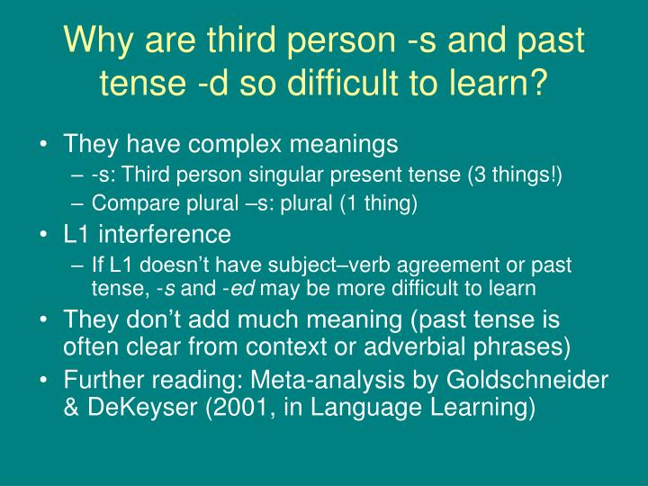 Why are third person -s and past tense -d so difficult to learn?
