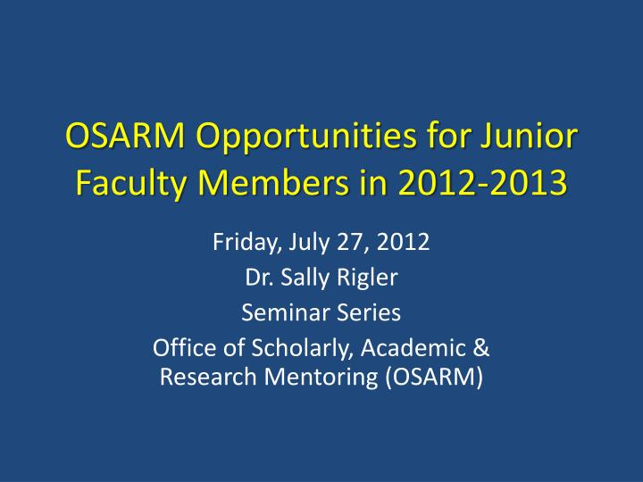 OSARM Opportunities for Junior Faculty Members in 2012-2013