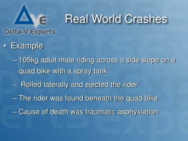 Real World Crashes