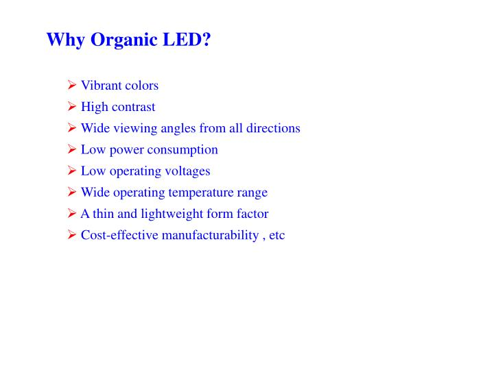 Why Organic LED?