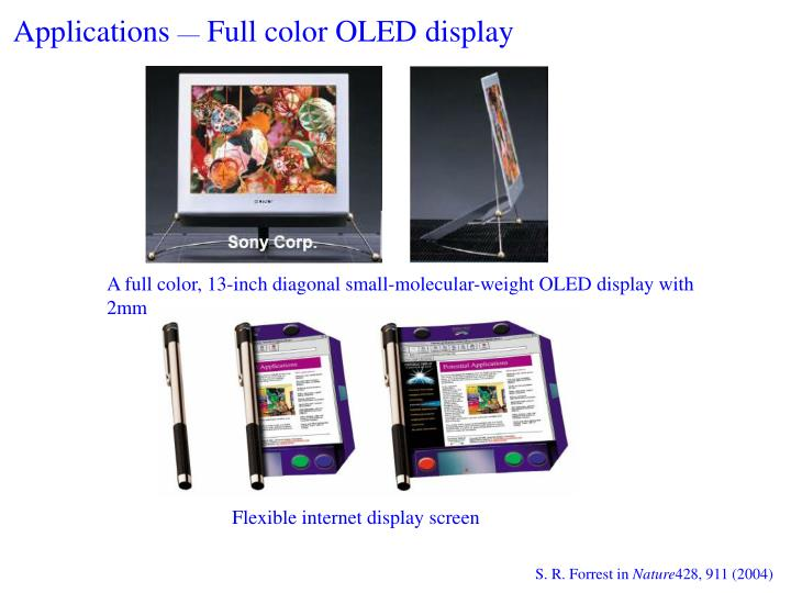 A full color, 13-inch diagonal small-molecular-weight OLED display with 2mm thickness.