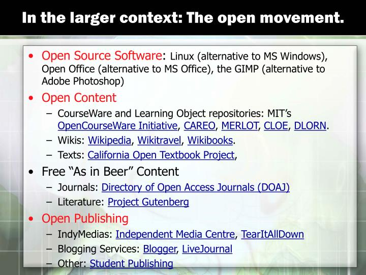 In the larger context: The open movement.