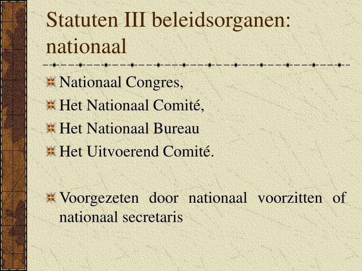 Statuten III beleidsorganen: nationaal