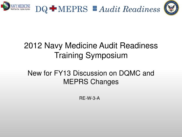 new for fy13 discussion on dqmc and meprs changes