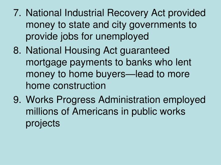 National Industrial Recovery Act provided money to state and city governments to provide jobs for unemployed