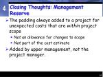 closing thoughts management reserve