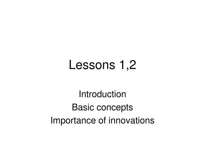 Lessons 1,2
