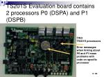 ts201s evaluation board contains 2 processors p0 dspa and p1 dspb