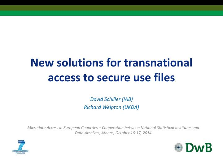 New solutions for transnational access to secure use files