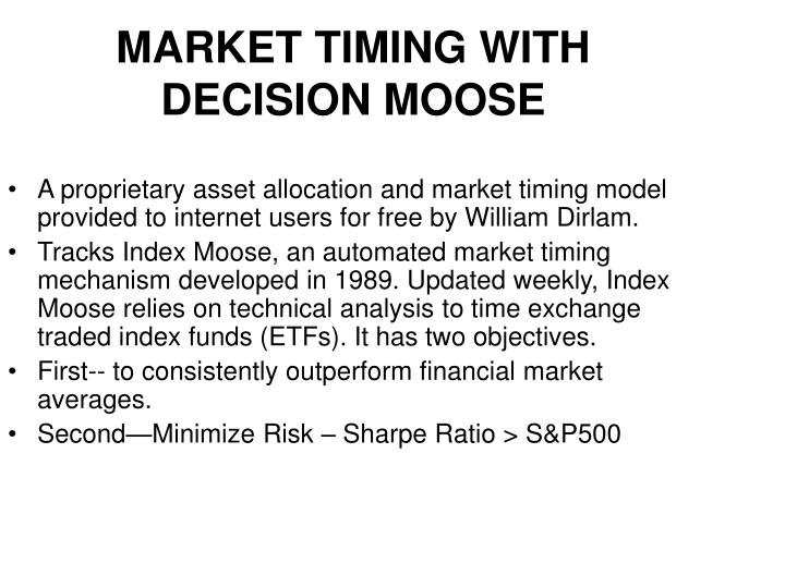 Market timing with decision moose