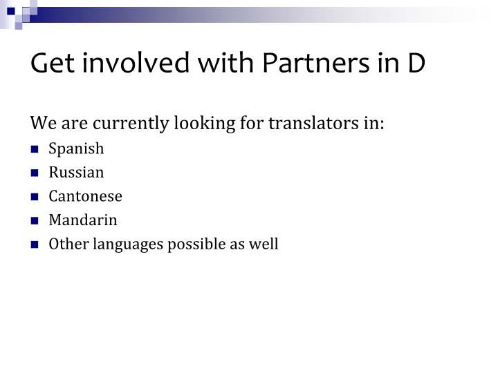Get involved with Partners in D