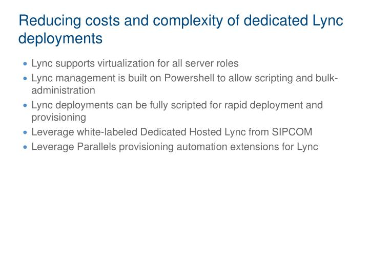 Reducing costs and complexity of dedicated