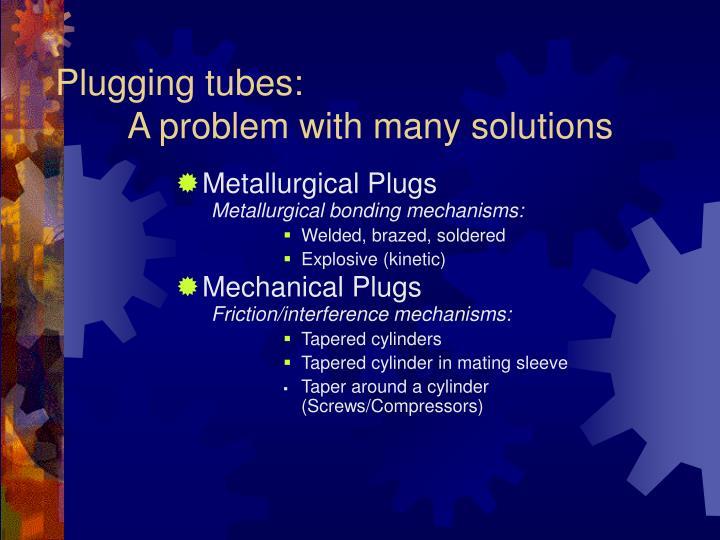 Plugging tubes: