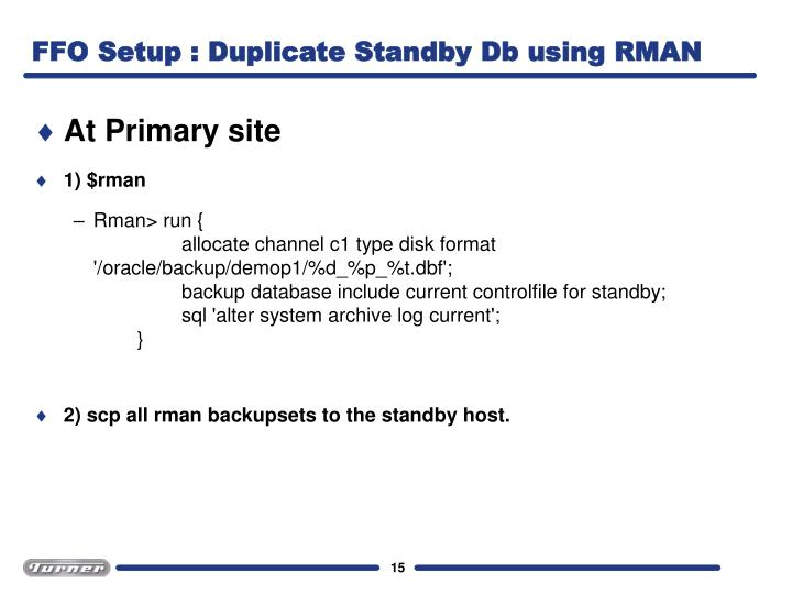 FFO Setup : Duplicate Standby Db using RMAN