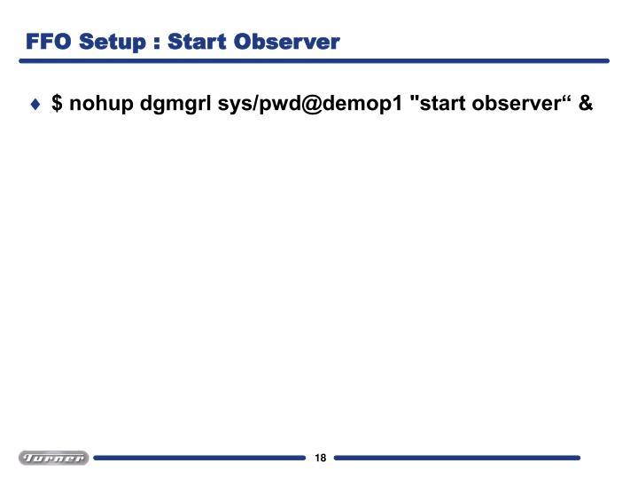 FFO Setup : Start Observer
