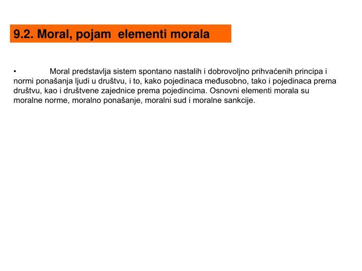 9.2. Moral, pojam  elementi morala
