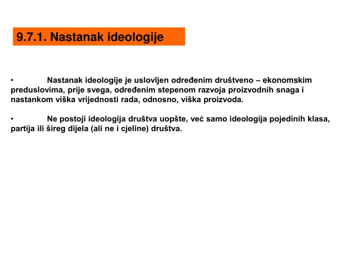 9.7.1. Nastanak ideologije