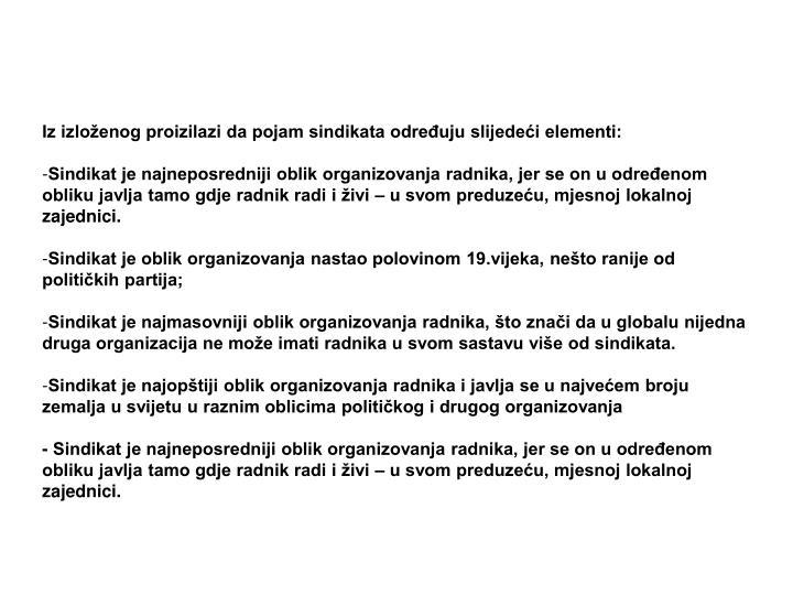 Iz izloženog proizilazi da pojam sindikata određuju slijedeći elementi: