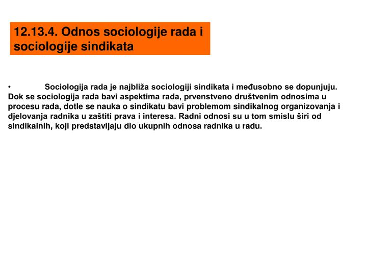 12.13.4. Odnos sociologije rada i