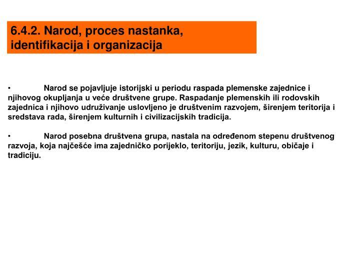 6.4.2. Narod, proces nastanka, identifikacija i organizacija