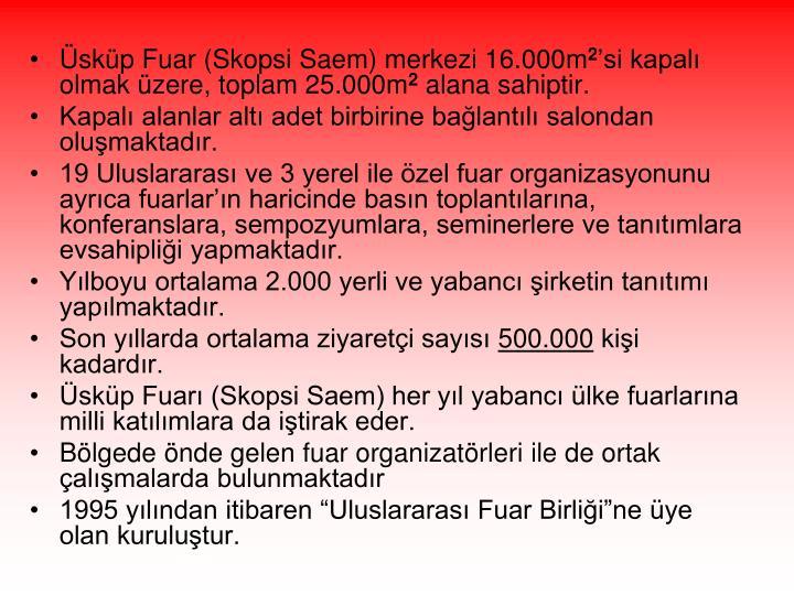 Üsküp Fuar (Skopsi Saem) merkezi 16.000