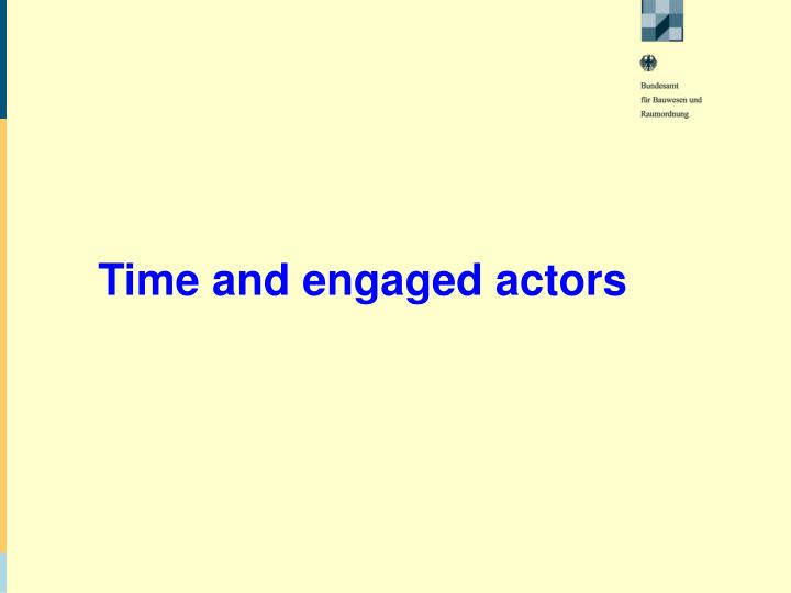 Time and engaged actors
