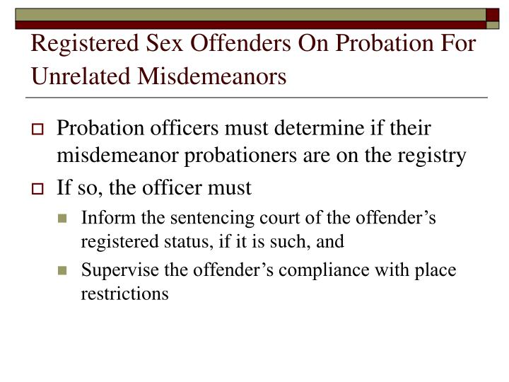 Registered Sex Offenders On Probation For Unrelated Misdemeanors