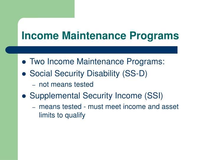 Income Maintenance Programs