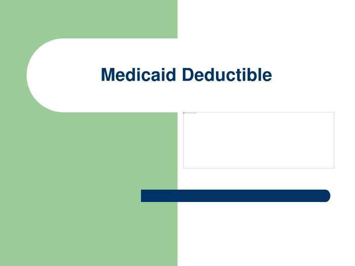 Medicaid Deductible