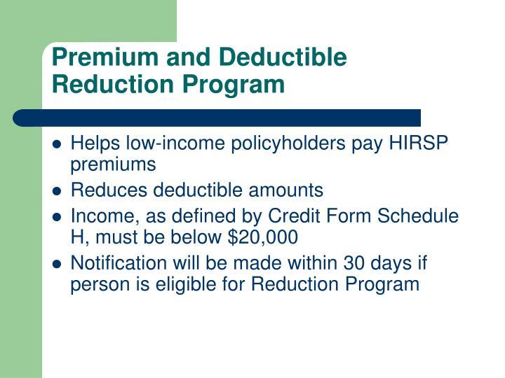 Premium and Deductible Reduction Program