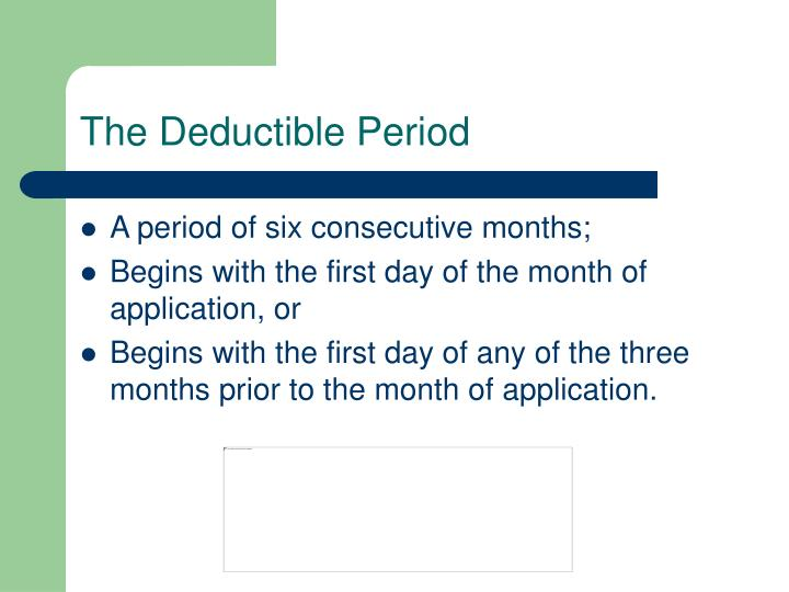 The Deductible Period