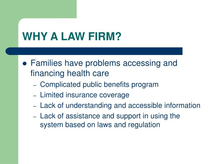WHY A LAW FIRM?
