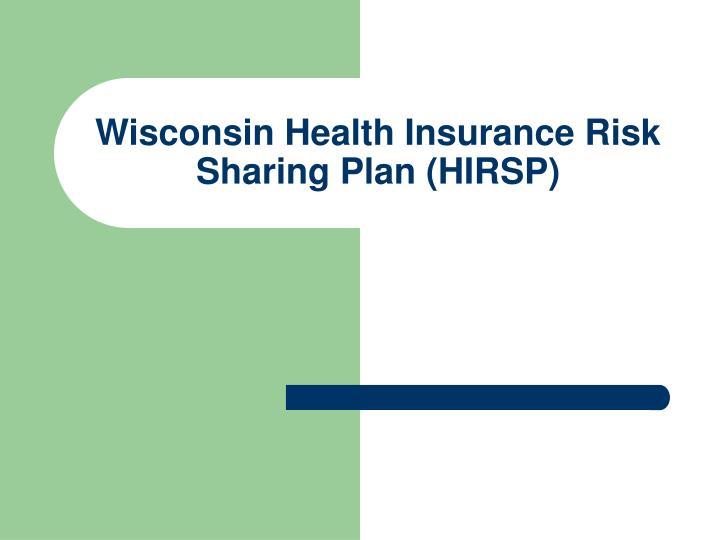 Wisconsin Health Insurance Risk Sharing Plan (HIRSP)