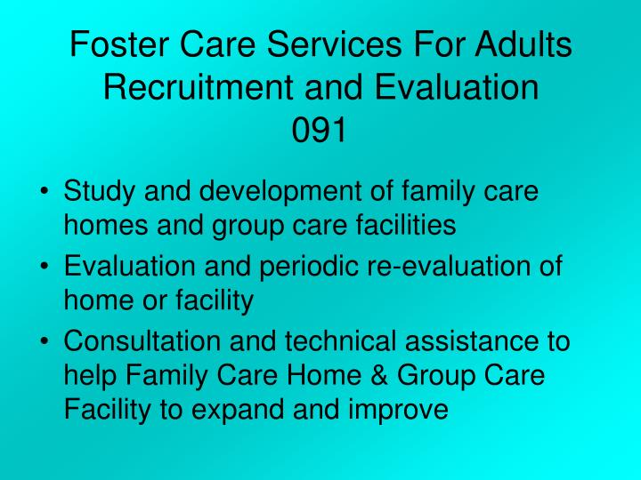 Foster Care Services For Adults Recruitment and Evaluation