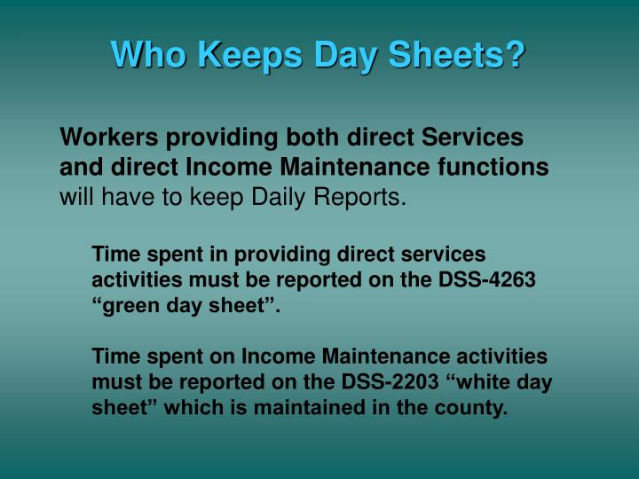 Who Keeps Day Sheets?