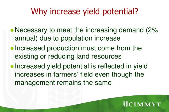 Why increase yield potential?