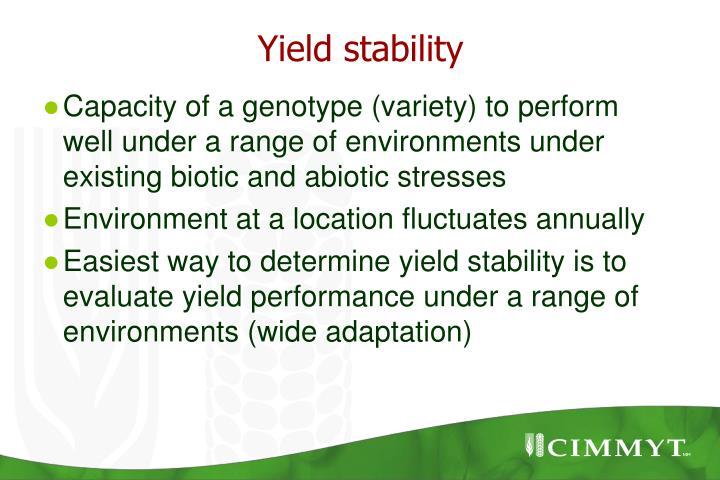Yield stability