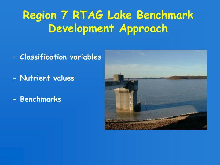 Region 7 RTAG Lake Benchmark Development Approach