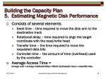 building the capacity plan 5 estimating magnetic disk performance